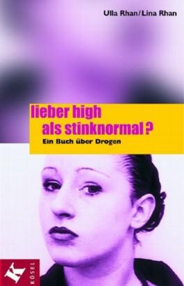 Lieber high als stinknormal?