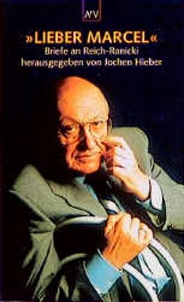 Lieber Marcel. Briefe an Reich- Ranicki.