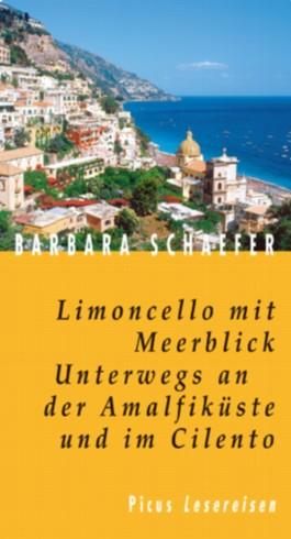 Limoncello mit Meerblick. Unterwegs an der Amalfiküste und im Cilento