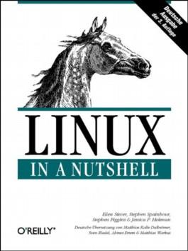 Linux in a Nutshell. Deutsche Ausgabe.