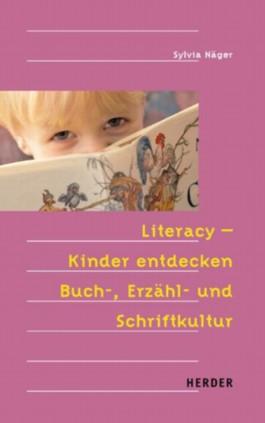 Literacy - Kinder entdecken Buch-, Erzähl- und Schriftkultur