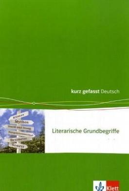 Literarische Grundbegriffe - kurz gefasst. Neubearbeitung