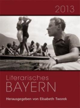Literarisches Bayern 2013