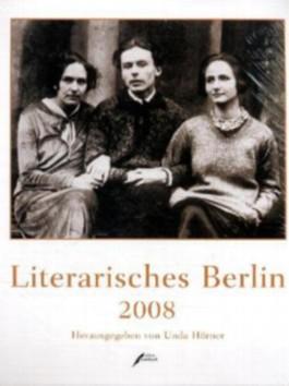 Literarisches Berlin 2008