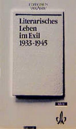 Literarisches Leben im Exil 1933-1945