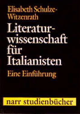 Literaturwissenschaft für Italianisten. Eine Einführung