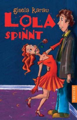 Lola spinnt