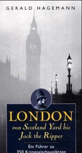 London von Scotland Yard bis Jack the Ripper