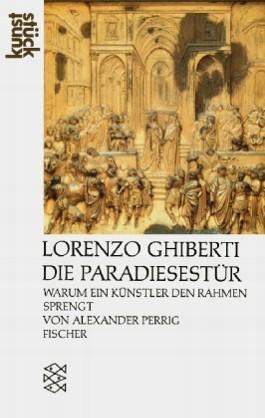 Lorenzo Ghiberti: Die Paradiesestüre
