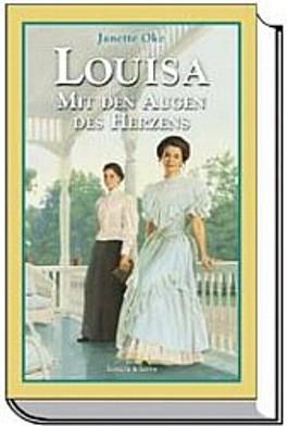 Louisa, Mit den Augen des Herzens