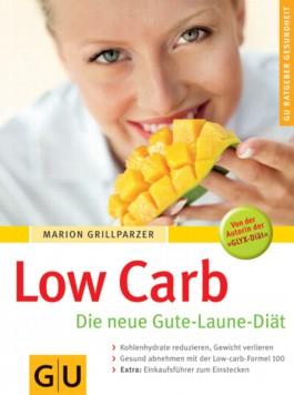 Low carb. Die neue Gute-Laune-Diät