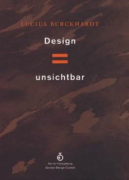 Lucius Burckhardt /Design ist unsichtbar