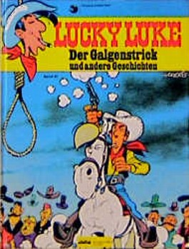 Lucky Luke / Der Galgenstrick und andere Geschichten