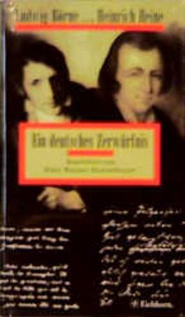 Ludwig Börne und Heinrich Heine, Ein deutsches Zerwürfnis