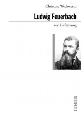 Ludwig Feuerbach zur Einführung