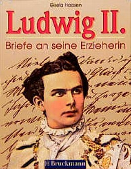 Ludwig II. Briefe an seine Erzieherin.