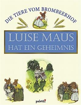 Luise Maus hat ein Geheimnis