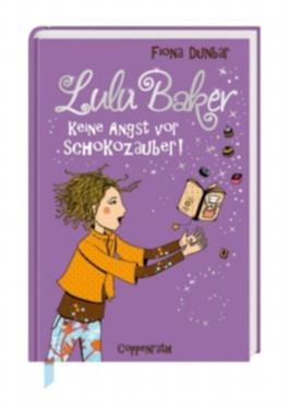 Lulu Baker - Keine Angst vor Schokozauber!