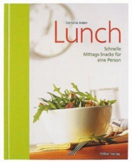 Lunch - Schnelle Mittags-Snacks für eine Person