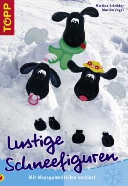 Lustige schneefiguren von martina schr der bei lovelybooks sachbuch - Winterliche bilder kostenlos ...
