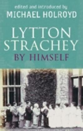 Lytton Strachey by Himself