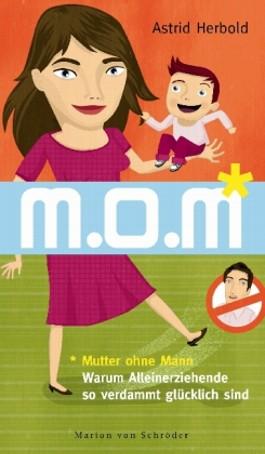 M. o. M. - Mutter ohne Mann