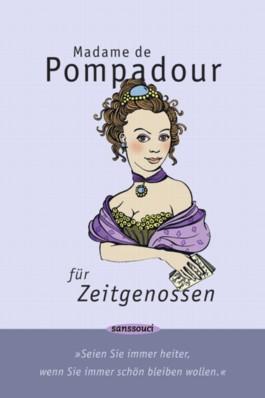 Madame de Pompadour für Zeitgenossen