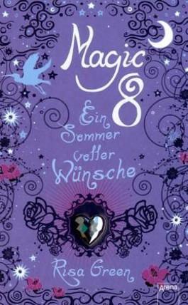 Magic Eight. Ein Sommer voller Wünsche