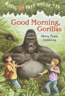 Magic Tree House - Good Morning, Gorillas