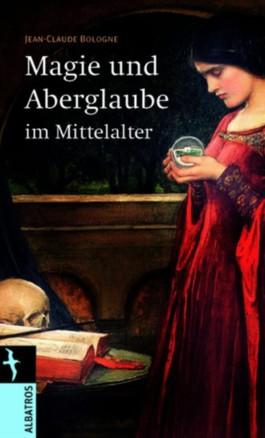 Magie und Aberglaube im Mittelalter