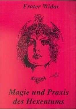 Magie und Praxis des Hexentums