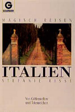 Magisch reisen Italien. Von Götterwelten und Totenreichen.