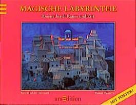 Magische Labyrinthe - Reisen durch Raum und Zeit