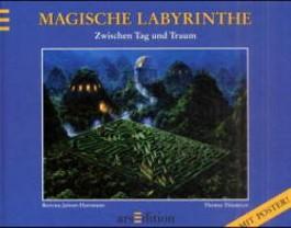 Magische Labyrinthe - Zwischen Tag und Traum