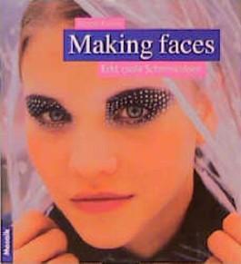 Making faces. Echt coole Schminkideen