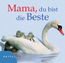 Mama, du bist die Beste