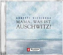 Mama, was ist Auschwitz?