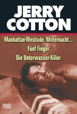 Manhattan-Westside, Mitternacht.../ Fünf Finger/ Die Unterwasserkiller