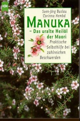 Manuka, das uralte Heilöl der Maori