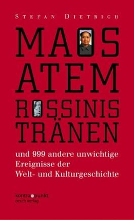 Maos Atem, Rossinis Tränen