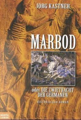 Marbod oder Die Zwietracht der Germanen