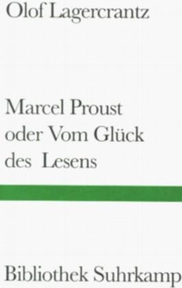Marcel Proust oder Vom Glück des Lesens.