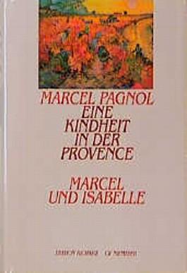 Marcel und Isabelle. Eine Kindheit in der Provence. Die Zeit der Geheimnisse