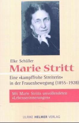 Marie Stritt – Eine »kampffrohe Streiterin« in der Frauenbewegung (1855-1928)