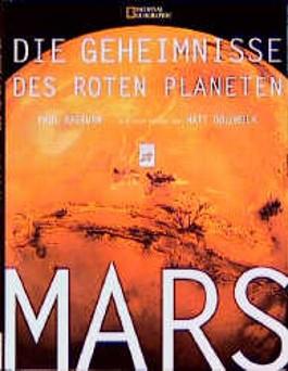 Mars. Die Geheimnisse des Roten Planeten