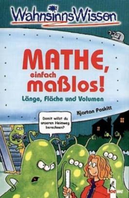 Mathe, einfach maßlos!!