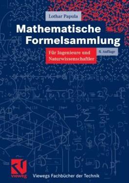 Mathematische Formelsammlung für Ingenieure und Naturwissenschaftler (Vieweg Fachbücher der Technik)