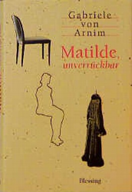 Matilde, unverrückbar