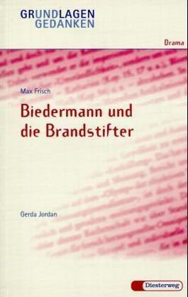 Max Frisch: Biedermann und die Brandstifter
