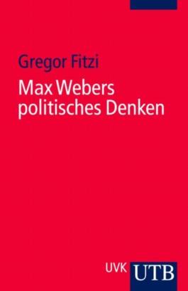 Max Webers politisches Denken